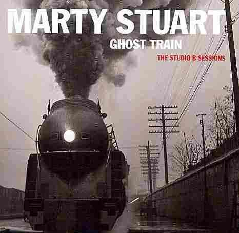 GHOST TRAIN:STUDIO B SESSIONS BY STUART,MARTY (CD)